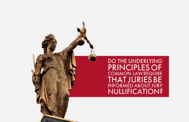 Do the underlying principles of common law require that juries be informed about jury nullification?