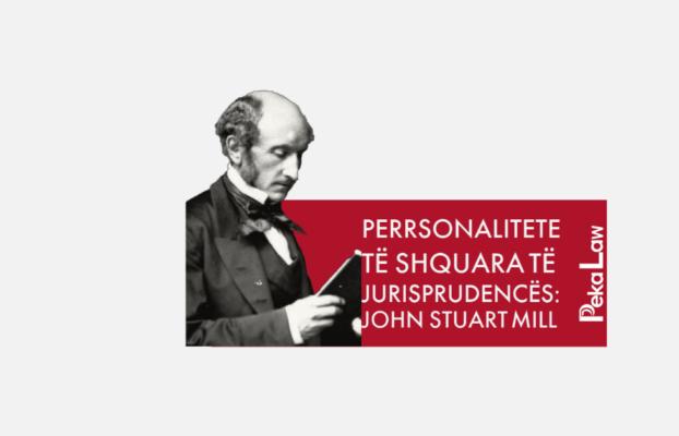 PERSONALITETE TE SHQUARA TE JURISPRUDENCES:JOHN STUART MILL