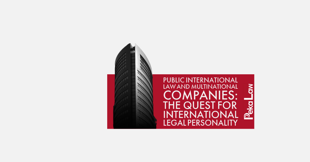 Public International Law and Multinational Companies: The quest for International Legal Personality